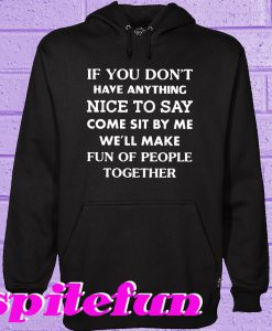 If you don't have anything Hoodie