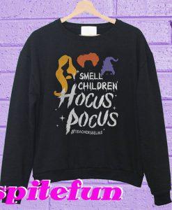 Teacher Smell children hocus pocus Sweatshirt