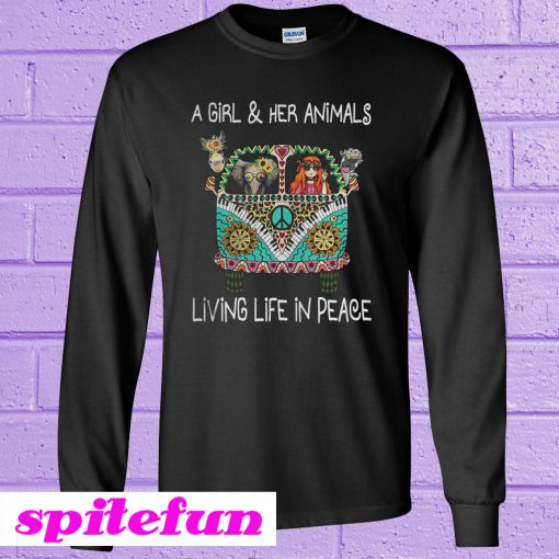 A girl and her animals living life in peace Sweatshirt