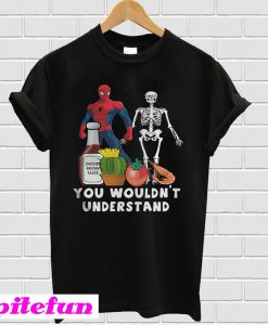 You wouldn't understand T-shirt