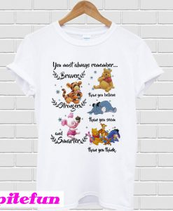 You must always remember braver than you believe T-shirt