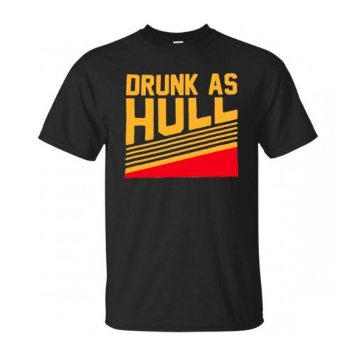 Drunk As Hull T-Shirt
