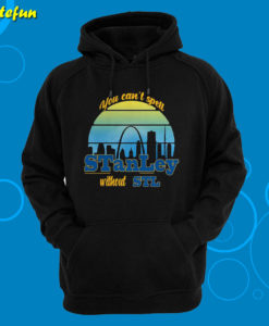 You Can't Spell Stanley Without STL Hoodie