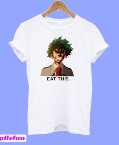 My Hero Academia shirt - Eat this T-Shirt