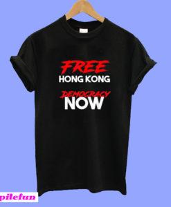 Free Hong Kong Democracy Now T-Shirt