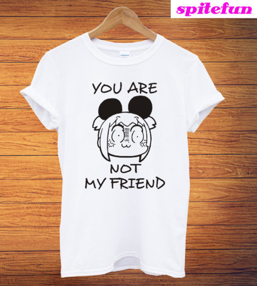 Pop Team Epic You Are Not My Friend T-Shirt
