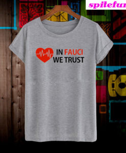 Dr Fauci In Fauci We Trust T-Shirt