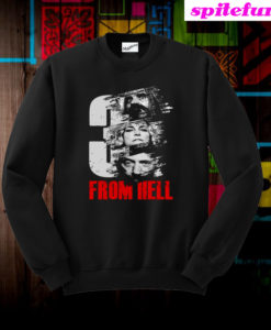 3 From Hell Movies Sweatshirt