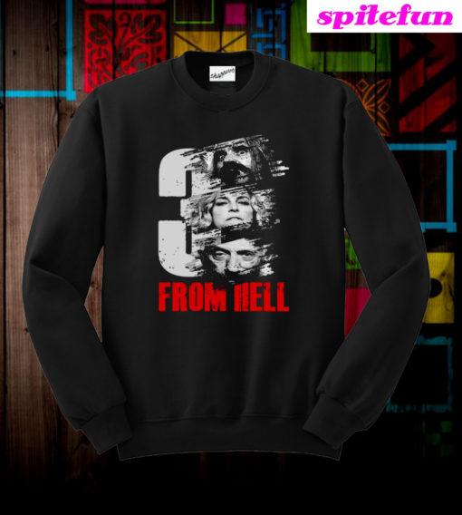 3 From Hell Movies Sweatshirt